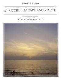 Cover I ricordi del Capitano d'Arce. Con Introduzione e Note di Anna Morena Mozzillo