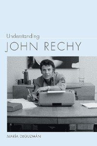Cover Understanding John Rechy