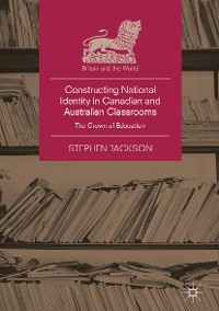 Cover Constructing National Identity in Canadian and Australian Classrooms