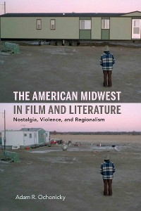 Cover The American Midwest in Film and Literature