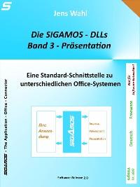 Cover Die SIGAMOS-DLLs - Band 3: Präsentation