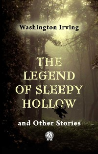 Cover The Legend of Sleepy Hollow  and Other Stories