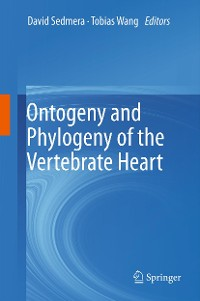 Cover Ontogeny and Phylogeny of the Vertebrate Heart