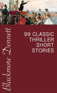 Cover 99 Classic Thriller Short Stories