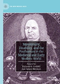 Cover Monstrosity, Disability, and the Posthuman in the Medieval and Early Modern World