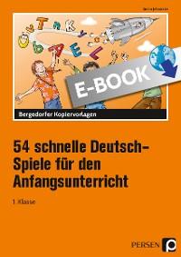 Cover 54 schnelle Deutsch-Spiele f. d. Anfangsunterricht