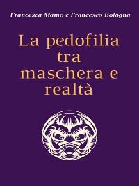 Cover La pedofilia tra maschera e realtà