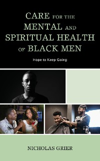 Cover Care for the Mental and Spiritual Health of Black Men