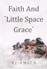 Cover Faith and Little Space Grace