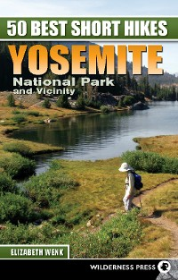 Cover 50 Best Short Hikes: Yosemite National Park and Vicinity