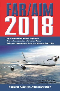 Cover FAR/AIM 2018: Up-to-Date FAA Regulations / Aeronautical Information Manual