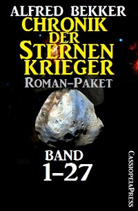 Cover Chronik der Sternenkrieger, Roman-Paket: Band 1-27 (Science Fiction Abenteuer)