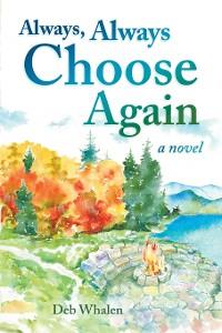 Cover Always, Always Choose Again