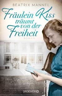 Cover Fräulein Kiss träumt von der Freiheit