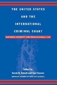 Cover The United States and the International Criminal Court