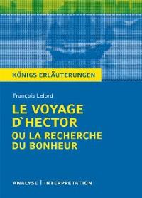 Cover Le Voyage d'Hector ou la recherche du bonheur von François Lelord. Textanalyse und Interpretation mit ausführlicher Inhaltsangabe und Abituraufgaben mit Lösungen.