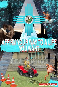 Cover AFFIRM YOUR WAY TO A LIFE YOU WANT