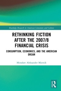 Cover Rethinking Fiction after the 2007/8 Financial Crisis