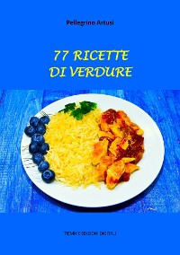 Cover 77 Ricette di Verdure