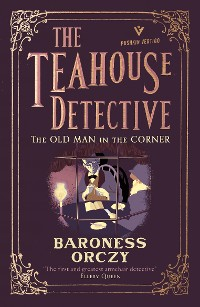 Cover The Old Man in the Corner: The Teahouse Detective