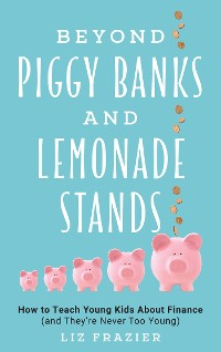 Cover Beyond Piggy Banks and Lemonade Stands