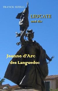 Cover LEUCATE und die Jeanne d'Arc des Languedoc