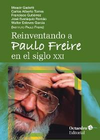 Cover Reinventando a Paulo Freire en el siglo XXI