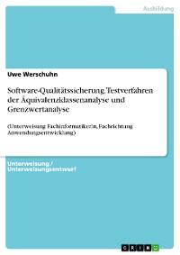 Cover Software-Qualitätssicherung. Testverfahren der Äquivalenzklassenanalyse und Grenzwertanalyse
