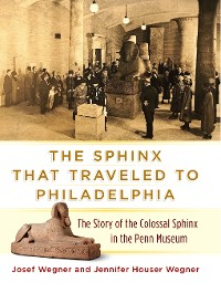Cover The Sphinx That Traveled to Philadelphia