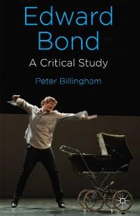 Cover Edward Bond: A Critical Study