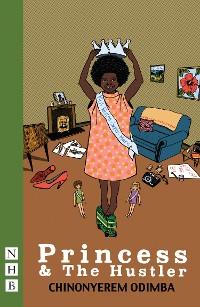 Cover Princess & The Hustler (NHB Modern Plays)