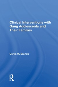 Cover Clinical Interventions With Gang Adolescents And Their Families