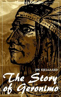 Cover The Story of Geronimo (Jim Kjelgaard) (Literary Thoughts Edition)