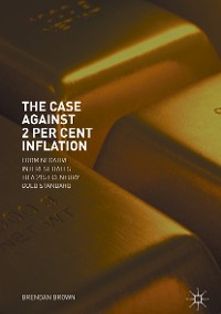 Cover The Case Against 2 Per Cent Inflation