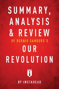 Cover Summary, Analysis & Review of Bernie Sanders's Our Revolution by Instaread