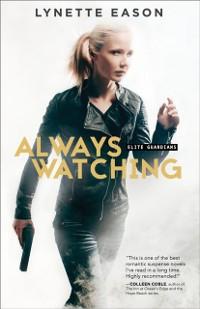 Cover Always Watching (Elite Guardians Book #1)