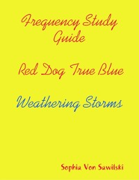 Cover Frequency Study Guide, Red Dog, True Blue: Weathering Storms