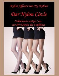 Cover Der Nylon Circle - Unlimitierte seidige Lust