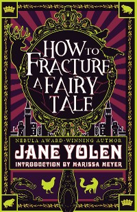 Cover How to Fracture a Fairy Tale