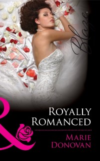 Cover Royally Romanced (Mills & Boon Blaze) (A Real Prince, Book 1)