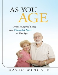 Cover As You Age: How to Avoid Legal and Financial Fears As You Age