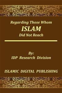 Cover Regarding Those whom Islam did not Reach