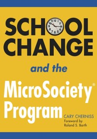 Cover School Change and the MicroSociety(R) Program