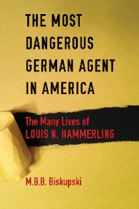 Cover The Most Dangerous German Agent in America