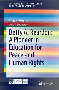 Cover Betty A. Reardon: A Pioneer in Education for Peace and Human Rights