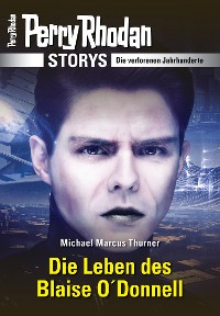 Cover PERRY RHODAN-Storys: Die Leben des Blaise O'Donnell