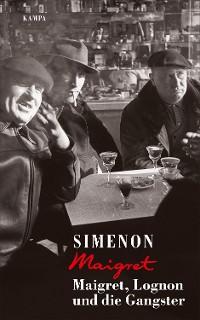 Cover Maigret, Lognon und die Gangster