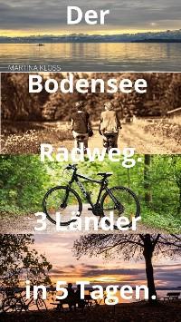 Cover Der Bodensee Radweg rund um den Bodensee – 3 Länder in 5 Tagen