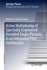 Cover Active Multiplexing of Spectrally Engineered Heralded Single Photons in an Integrated Fibre Architecture