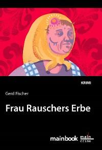 Cover Frau Rauschers Erbe: Kommissar Rauscher 10